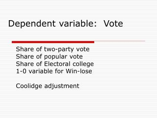 Dependent variable:  Vote
