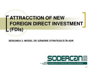 ATTRACCTION OF NEW FOREIGN DIRECT INVESTMENT (FDIs)