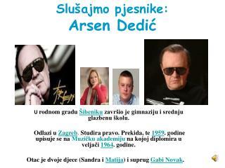 Slušajmo pjesnike: Arsen Dedić