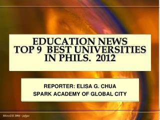 EDUCATION NEWS  TOP 9  BEST UNIVERSITIES IN PHILS.  2012