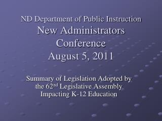 ND Department of Public Instruction New Administrators Conference  August 5, 2011