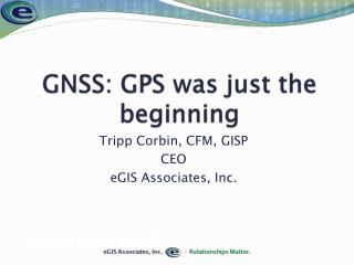 GNSS: GPS was just the beginning