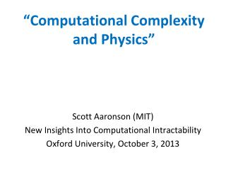 �Computational Complexity and Physics�