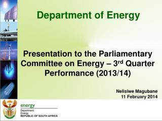 Presentation to the Parliamentary Committee on Energy – 3 rd  Quarter Performance (2013/14)