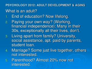 PSYCHOLOGY 2012: ADULT DEVELOPMENT  AGING