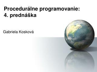 Procedur álne programovanie: 4 . prednáška