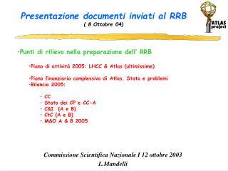 Presentazione documenti inviati al RRB ( 8 Ottobre 04)