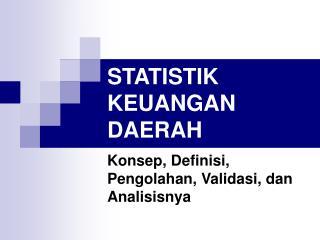 STATISTIK KEUANGAN DAERAH