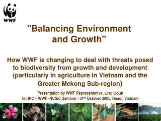 """Balancing Environment  and Growth""  How WWF is changing to deal with threats posed"