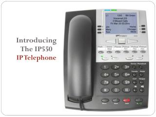 Introducing The IP550 IP Telephone