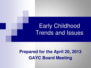 Early Childhood Trends and Issues