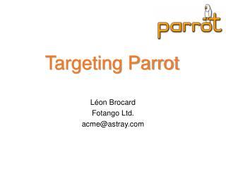 Targeting Parrot