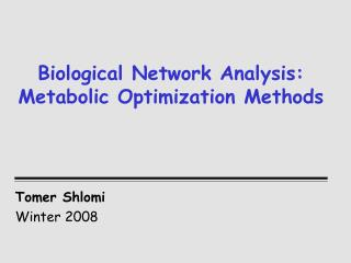 Biological Network Analysis: Metabolic Optimization Methods