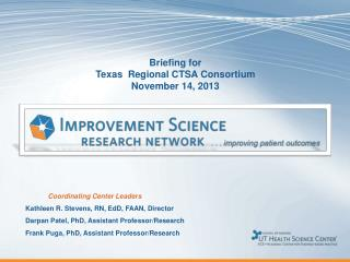 Briefing for  Texas  Regional CTSA Consortium November 14, 2013