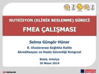Selma Güngör Hüner 8. Uluslararası Sağlıkta Kalite Akreditasyon ve Hasta Güvenliği Kongresi
