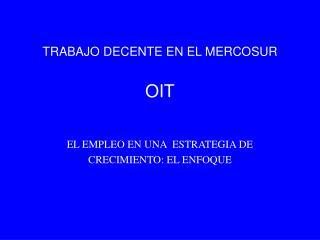 TRABAJO DECENTE EN EL MERCOSUR OIT