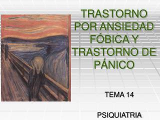 TRASTORNO POR ANSIEDAD FÓBICA Y TRASTORNO DE PÁNICO