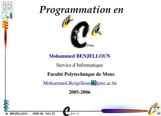 Mohammed BENJELLOUN Service d'Informatique Faculté Polytechnique de Mons