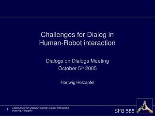 Challenges for Dialog in Human-Robot interaction