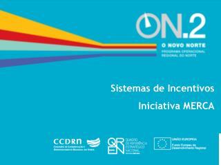 Sistemas de Incentivos Iniciativa MERCA