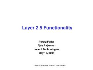 Layer 2.5 Functionality