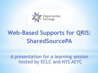 Web-Based Supports for QRIS:  SharedSourcePA