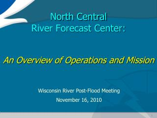 North Central  River Forecast Center: An Overview of Operations and Mission