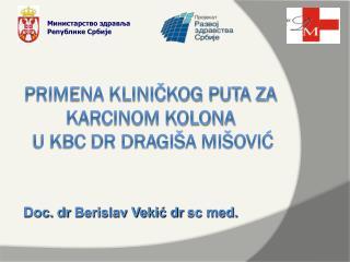 Primena kliničkog puta za K ARCINOM KOLONA u KBC dr dragiša mišović