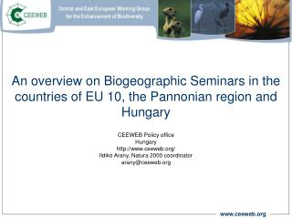 An overview on Biogeographic Seminars in the countries of EU 10, the Pannonian region and Hungary