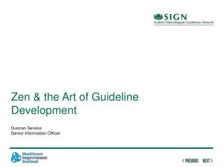 Zen & the Art of Guideline Development Duncan Service Senior Information Officer