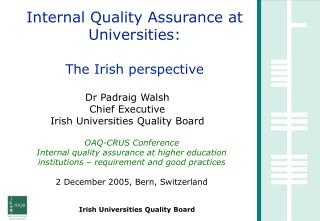 Internal Quality Assurance at Universities: The Irish perspective