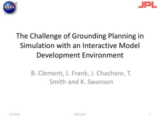 The Challenge of Grounding Planning in Simulation with an Interactive Model Development Environment
