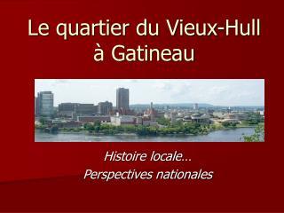 Le quartier du Vieux-Hull à Gatineau
