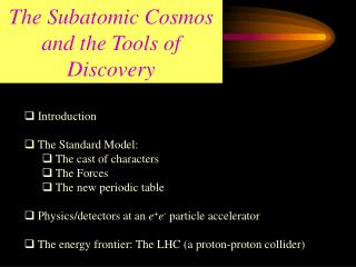 The Subatomic Cosmos and the Tools of Discovery