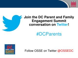 Join the DC Parent and Family Engagement Summit conversation on  Twitter ! #DCParents
