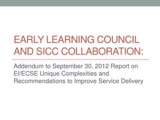 Early Learning  C ouncil and SICC  C ollaboration: