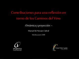Contribuciones para una reflexión en torno de los Caminos del Vino Dinámica y proyección –