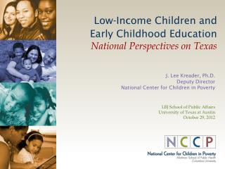 Low-Income Children and Early Childhood Education National Perspectives on Texas