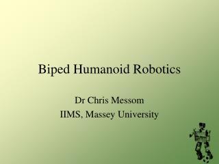 Biped Humanoid Robotics