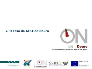 2. O caso da AIBT do Douro