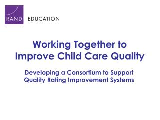 Working Together to Improve Child Care Quality