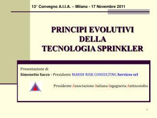 PRINCIPI EVOLUTIVI  DELLA  TECNOLOGIA SPRINKLER