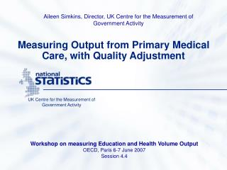 Measuring Output from Primary Medical Care, with Quality Adjustment
