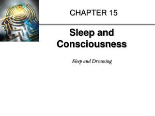 Sleep and Consciousness  Sleep and Dreaming