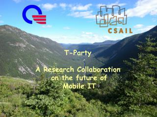 T-Party A Research Collaboration  on the future of  Mobile IT