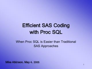 Efficient SAS Coding with Proc SQL