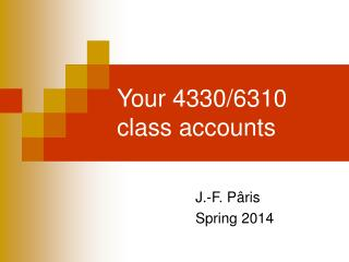 Your 4330/6310 class accounts