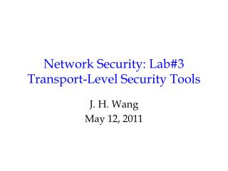 Network Security: Lab#3 Transport-Level Security Tools