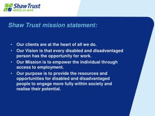 Shaw Trust mission statement: