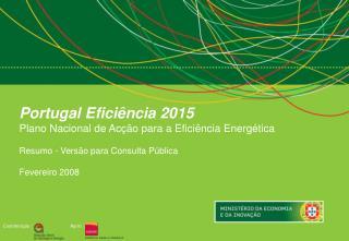 Portugal Eficiência 2015 Plano Nacional de Acção para a Eficiência Energética